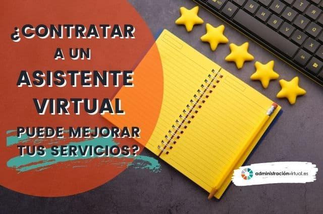 Contratar A Un Asistente Virtual Puede Mejorar Tus Servicios